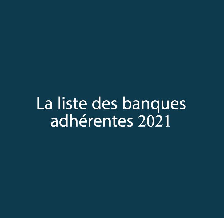 Publication de la liste des banques adhérentes  2021